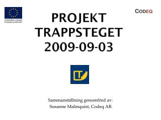 PROJEKT TRAPPSTEGET 2009-09-03