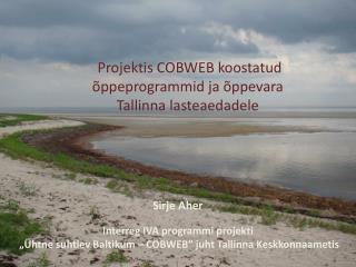 P rojektis  COBWEB koostatud  õppeprogrammid ja õppevara Tallinna lasteaedadele