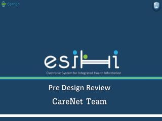 Pre Design Review  CareNet Team