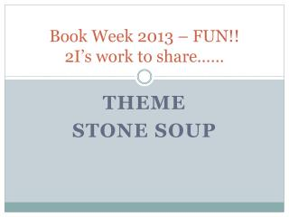 Book Week 2013 – FUN!! 2I's work to share……
