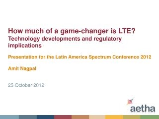 How much of a game-changer is LTE? Technology developments and regulatory implications