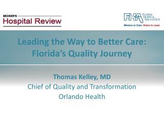 Thomas Kelley, MD Chief of Quality and Transformation Orlando Health