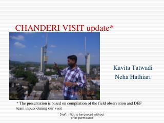CHANDERI VISIT update*