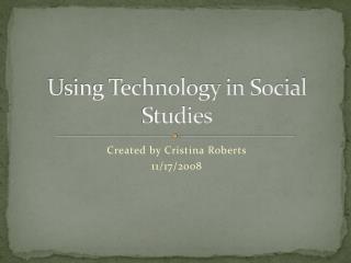 Using Technology in Social Studies