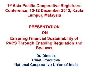 Dr.  Dinesh ,  Chief Executive  National Cooperative Union of India
