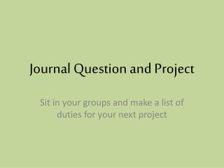 Journal Question and Project