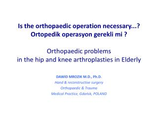 DAWID MROZIK M.D.,  Ph.D . Hand  &  reconstructive surgery Orthopaedic  & Trauma