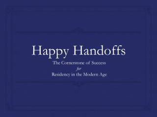 Happy Handoffs