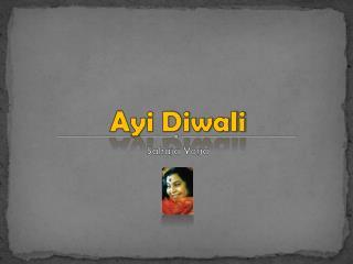 Ayi Diwali