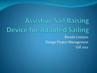 Assistive Sail Raising Device for Adapted Sailing