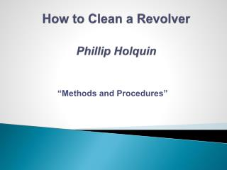 How to Clean a Revolver Phillip  Holquin
