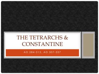 The Tetrarchs & Constantine