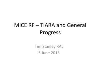 MICE RF – TIARA and General Progress