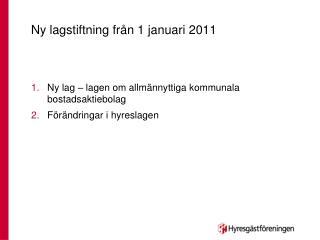 Ny lagstiftning från 1 januari 2011