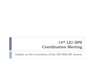 14 th  LIU-SPS Coordination Meeting