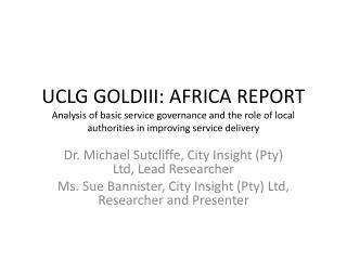 Dr. Michael Sutcliffe, City Insight (Pty) Ltd,  L ead Researcher