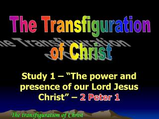 """Study  1  –  """"The power and presence of our Lord Jesus Christ"""" –  2 Peter 1"""