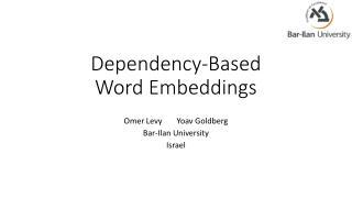 Dependency-Based Word Embeddings