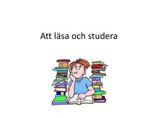 Att läsa och studera