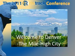 Welcome to Denver -The Mile-High City