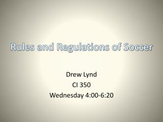 Drew Lynd CI 350 Wednesday 4:00-6:20