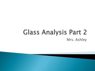 Glass Analysis Part 2