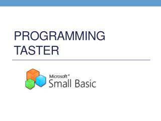 Programming taster