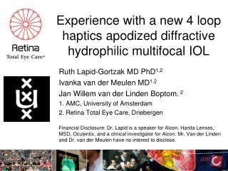 Experience with a new 4 loop  haptics apodized  diffractive hydrophilic multifocal IOL