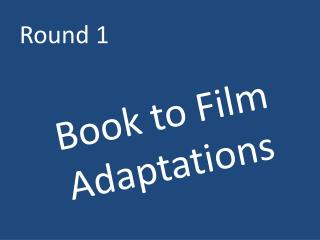 Book to Film Adaptations