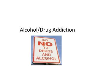 Alcohol/Drug Addiction