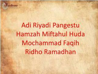 Adi Riyadi Pangestu Hamzah Miftahul Huda  Mochammad Faqih Ridho Ramadhan