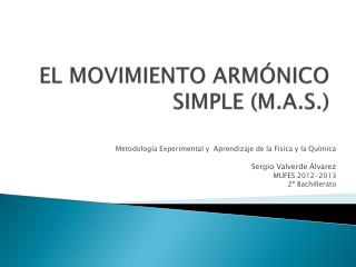 EL MOVIMIENTO ARMÓNICO SIMPLE (M.A.S.)