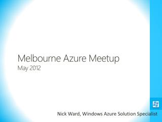 Melbourne Azure  Meetup May 2012