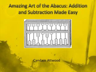 Amazing Art of the Abacus: Addition and Subtraction Made Easy