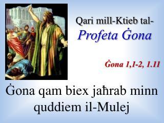 Ġona qam biex jaħrab minn quddiem il-Mulej