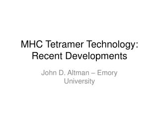 MHC Tetramer Technology: Recent Developments