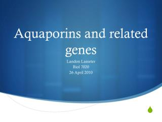Aquaporins  and related genes