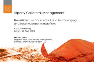 Triparty Collateral Management  The efficient outsourced solution for managing and securing repo transactions