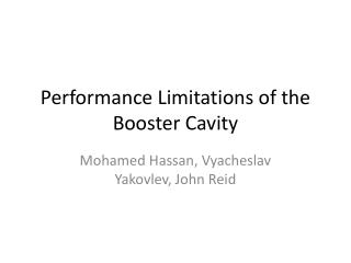 Performance Limitations of the Booster Cavity
