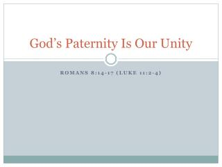 God's Paternity Is Our Unity