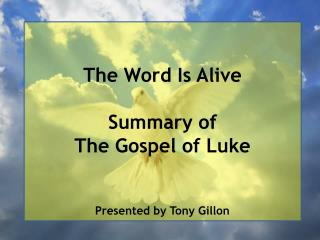 The Word Is Alive Summary of The Gospel of Luke