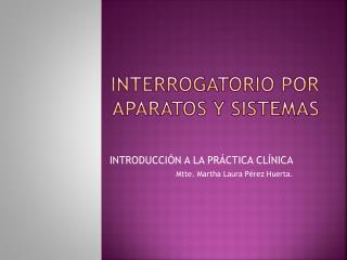 INTERROGATORIO POR APARATOS Y SISTEMAS