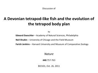 Discussion of  A Devonian tetrapod-like fish and the evolution of the tetrapod body plan by
