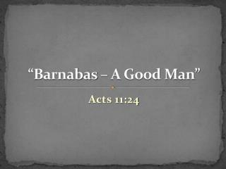 """Barnabas – A Good Man"""