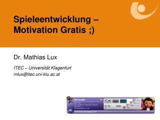 Spieleentwicklung  –  Motivation Gratis ;)