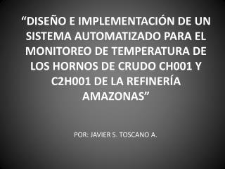 POR: JAVIER S. TOSCANO A.