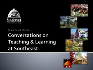 Conversations on Teaching & Learning at Southeast