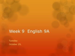 Week 9  English 9A