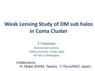 Weak Lensing Study of DM sub halos in Coma Cluster