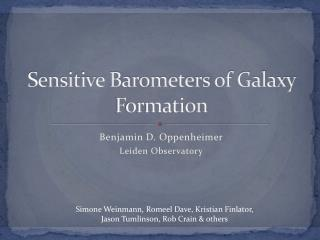 Sensitive Barometers of Galaxy Formation